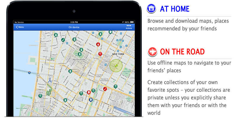 Download maps, places recommended by friends